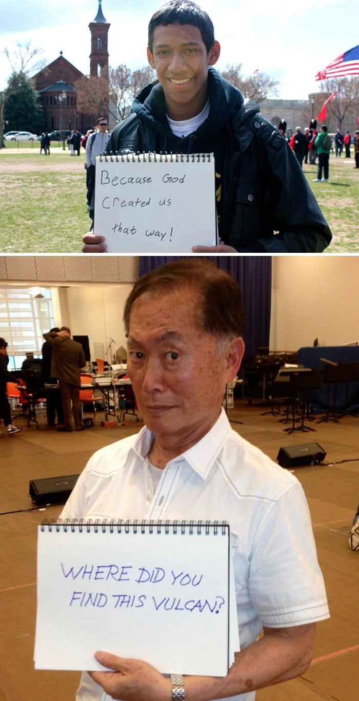 george takei - Because Grod Created us that way! WHERE DID YOU FIND THIS VULCAN