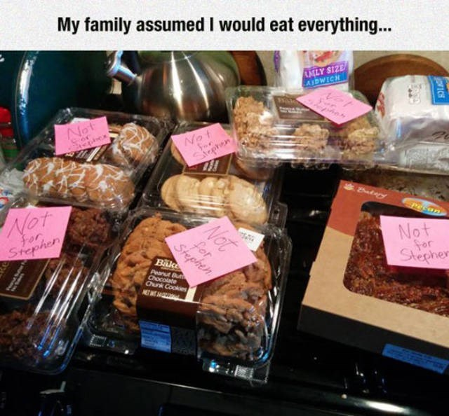 Food - My family assumed I would eat everything... AMILY SIZE AIDWICH Not Not tephex Pecan Net for Stephen Not For Stepher Stephen Bak Panut But Chocolate Chunk Cookies NET E ICE Not for