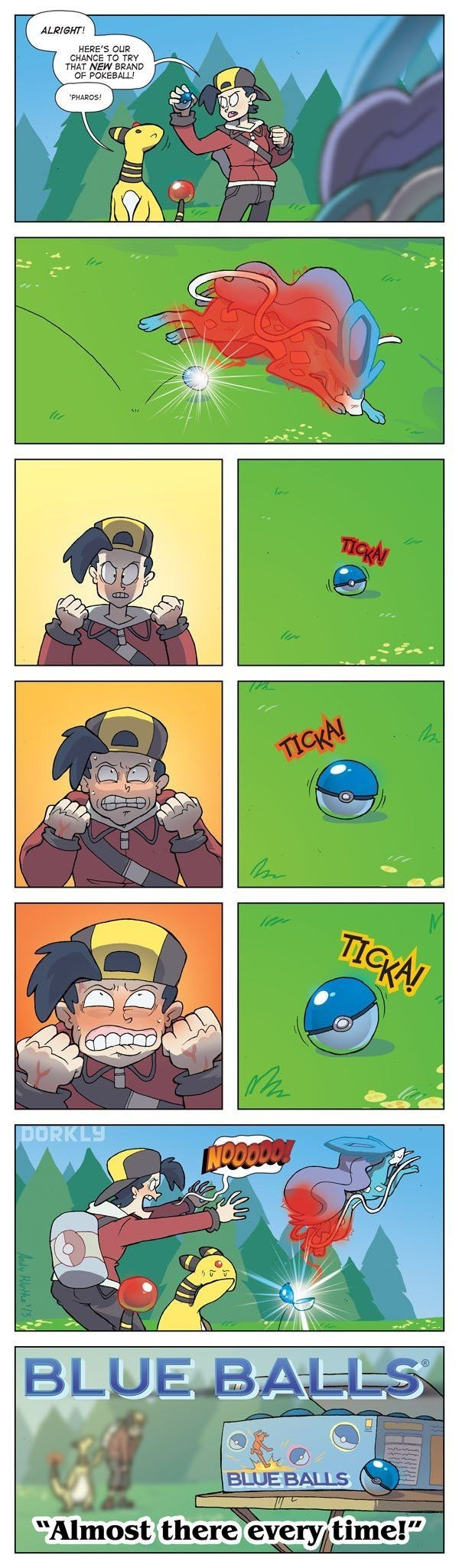 """Cartoon - ALRIGHT HERE'S OUR CHANCE TO TRY THAT NEW BRAND OF POKEBALL! PHAROS! TICKN TICKA! TICKA DORKLY NOOODO BLUE BALLS BLUE BALS Almost there every time!"""""""