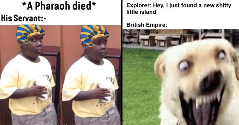 Funny memes about history, history memes, dank history memes.