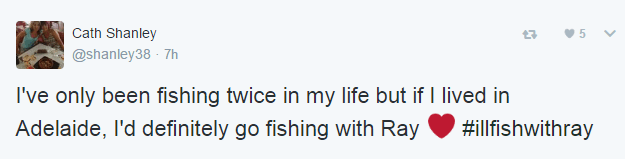 Text - Cath Shanley 5 @shanley38-7h I've only been fishing twice in my life but if I lived in #illfishwithray Adelaide, I'd definitely go fishing with Ray
