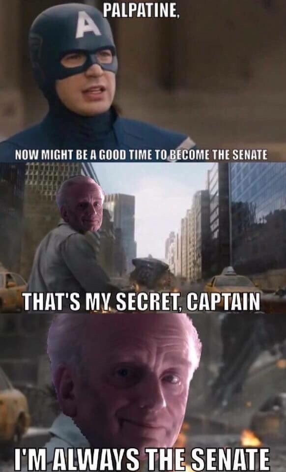 Photo caption - PALPATINE A NOW MIGHT BE A GOOD TIME TO BECOME THE SENATE THAT'S MY SECRET, CAPTAIN I'MALWAYS THE SENATE