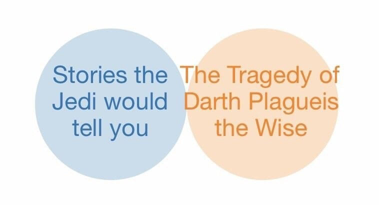 Text - Stories the The Tragedy of Jedi would Darth Plagueis tell you the Wise