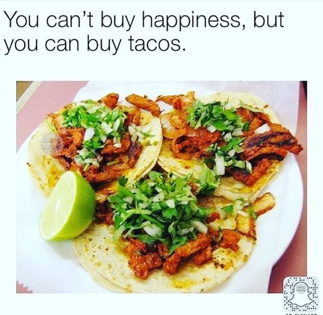 Taco Tuesday that can buy happiness