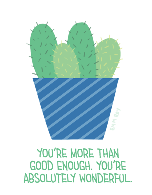 kind words - Green - YOU'RE MORE THAN GOOD ENOUGH. YOU'RE ABSOLUTELY WONDERFUL EMM ROY