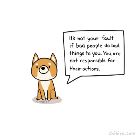 kind words - Cartoon - ts not your fault if bad people do bad things to you. You are not responsible for their actions CHIBIRD chibird.com