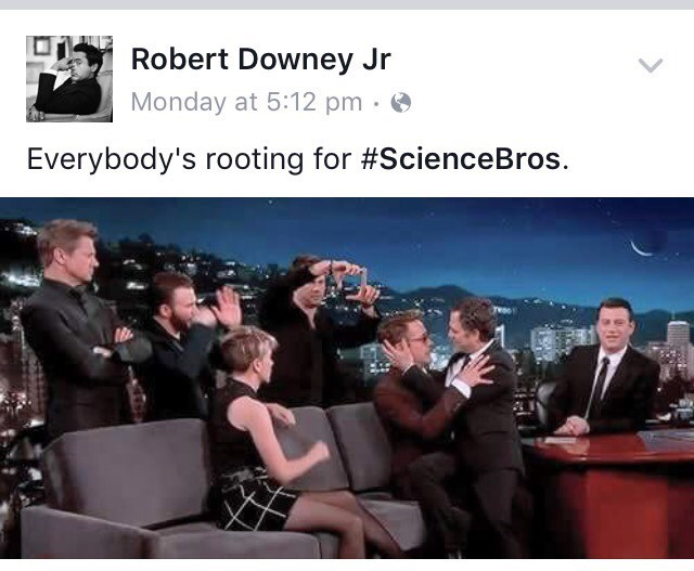 People - Robert Downey Jr Monday at 5:12 pm Everybody's rooting for #ScienceBros