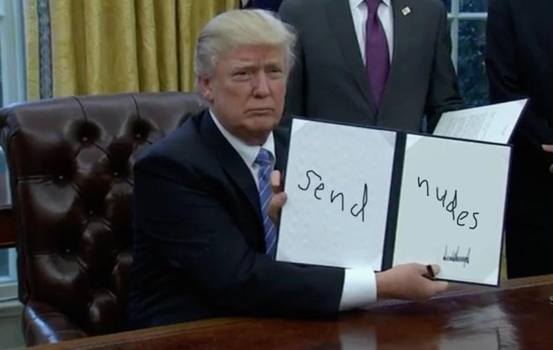 trump meme of an executive order SEND NUDES