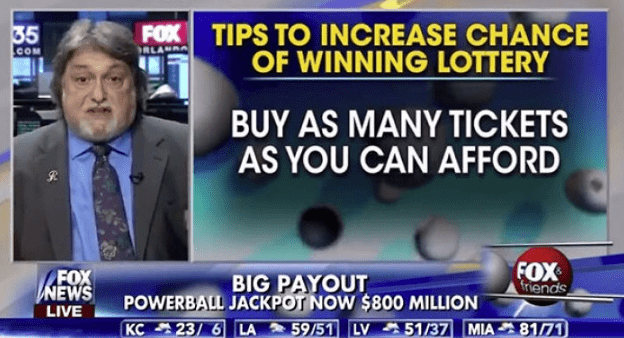 News - FOX TIPS TO INCREASE CHANCE OF WINNING LOTTERY 35 RLA COM BUY AS MANY TICKETS AS YOU CAN AFFORD FOX friends FOX NEWS LIVE BIG PAYOUT POWERBALL JACKPOT NOW $800 MILLION KC23/ 6 LA 59/51 LV 51/37 MIA 8171