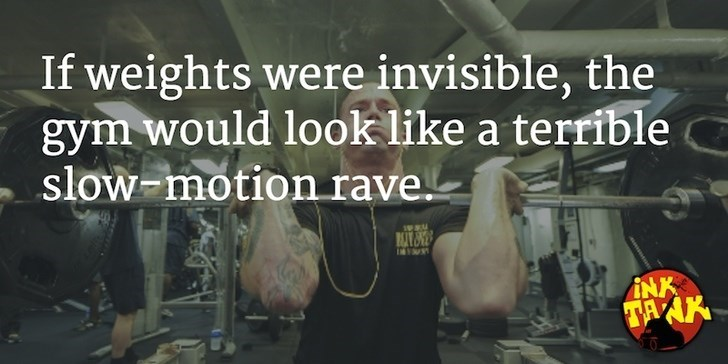 Photo caption - If weights were invisible, the gym would look like a terrible slow-motion rave.- INK TAAX