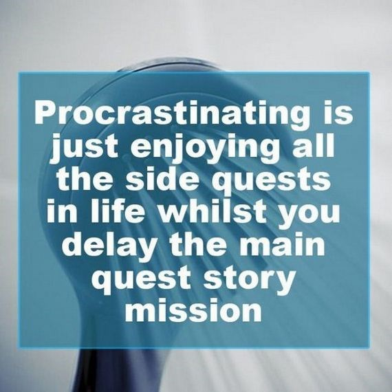 Text - Procrastinating is just enjoying all the side quests in life whilst you delay the main quest story mission