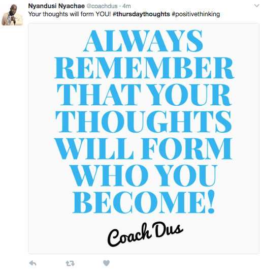 Font - Nyandusi Nyachae @coachdus 4m Your thoughts will form YOU! #thursdaythoughts #positivethinking ALWAYS REMEMBER THAT YOUR THOUGHTS WILL FORM WHO YOU BECOME! Coach Dus t7