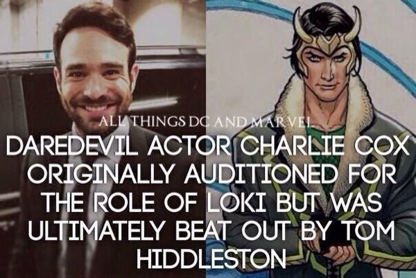Cartoon - ALLATHINGS DC AND MARVEL DAREDEVIL ACTOR CHARLIE COX ORIGINALLY AUDITIONED FOR THE ROLE OF LOKI BUT WAS ULTIMATELY BEAT OUT BY TOM HIDDLESTON