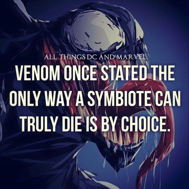 Text - ALL THINGS DC AND MARVEL VENOM ONCE STATED THE ONLY WAY A SYMBIOTE CAN TRULY DIE IS BY CHOICE