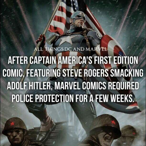Fictional character - ALL THINGS DC AND MARVEL AFTER CAPTAIN AMERICA'S FIRST EDITION COMIC, FEATURING STEVE ROGERS SMACKING ADOLF HITLER, MARVEL COMICS REQUIRED POLICE PROTECTION FOR A FEW WEEKS.