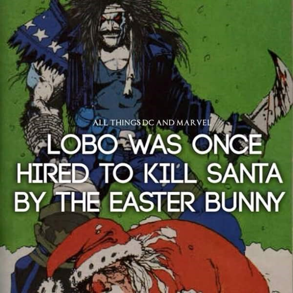 Cartoon - ALL THINGS DC AND MARVEL LOBO WAS ONCE HIRED TO KILĽL SANTA BY THE EASTER BUNNY