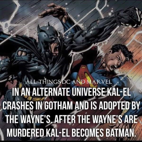 Batman - ALL THINGS DC AND MARVEL IN AN ALTERNATE UNIVERSE KAL-EL CRASHES IN GOTHAM AND IS ADOPTED BY THE WAYNE'S AFTER THE WAYNE'S ARE MURDERED KAL-EL BECOMES BATMAN