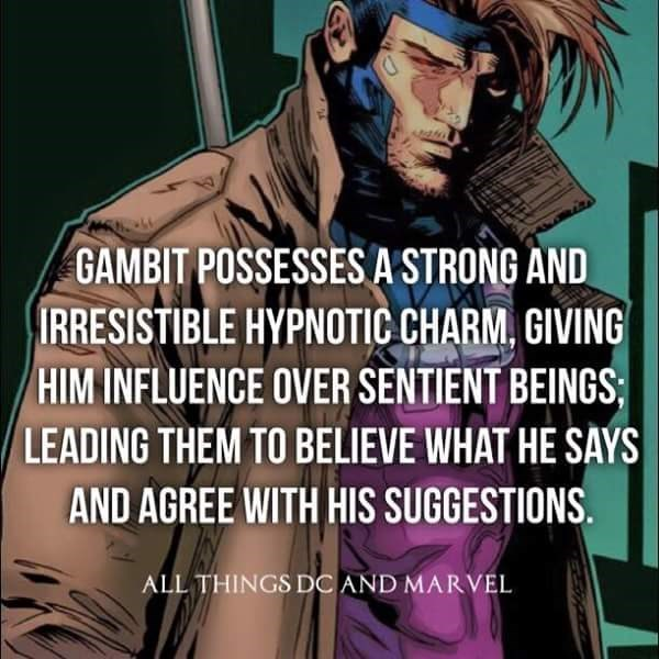Cartoon - GAMBIT POSSESSES A STRONG AND IRRESISTIBLE HYPNOTIC CHARM, GIVING HIM INFLUENCE OVER SENTIENT BEINGS LEADING THEM TO BELIEVE WHAT HE SAYS AND AGREE WITH HIS SUGGESTIONS. ALL THINGS DC AND MARVEL