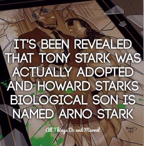 Font - IT'S BEEN REVEALED THAT TONY STARK WAS ACTUALLY ADOPTED AND HOWARD STARKS BIOLOGICAL SON IS NAMED ARNO STARK ABl Thinga De and mMaruel