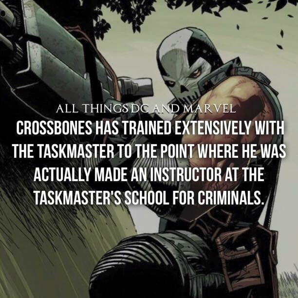 Font - ALL THINGSDC AND MARVEL CROSSBONES HAS TRAINED EXTENSIVELY WITH THE TASKMASTER TO THE POINT WHERE HEWAS ACTUALLY MADE AN INSTRUCTOR AT THE TASKMASTER'S SCHOOL FOR CRIMINALS./