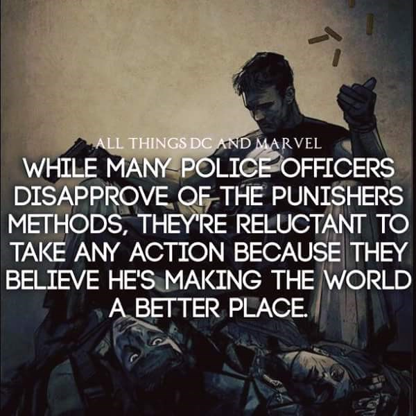 Text - ALL THINGS DC AND MARVEL WHILE MANY POLICE OFFICERS DISAPPROVE OF THE PUNISHERS METHODS, THEYRE RELUCTANT TO TAKE ANY ACTION BECAUSE THEY BELIEVE HE'S MAKING THE WORLD A BETTER PLACE T