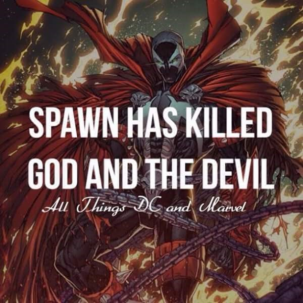 Demon - SPAWN HAS KILLED GOD AND THE DEVIL Aul Things DC and Manel
