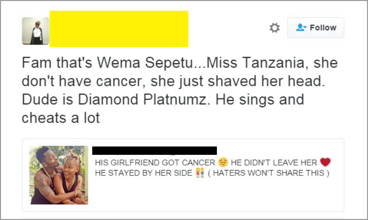 Text - Follow Fam that's Wema Sepetu...Miss Tanzania, she don't have cancer, she just shaved her head. Dude is Diamond Platnumz. He sings and cheats a lot HIS GIRLFRIEND GOT CANCER HE DIDN'T LEAVE HER (HATERS WON'T SHARE THIS) HE STAYED BY HER SIDE