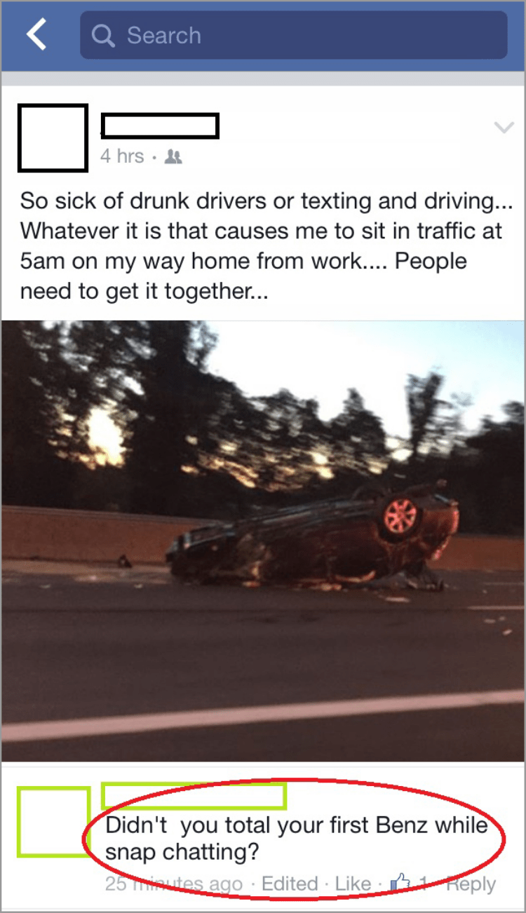 Motor vehicle - < Q Search 4 hrs So sick of drunk drivers or texting and driving... Whatever it is that causes me to sit in traffic at 5am on my way home from work.... People need to get it together... Didn't you total your first Benz while snap chatting? 25 utes ago Edited Like Reply .