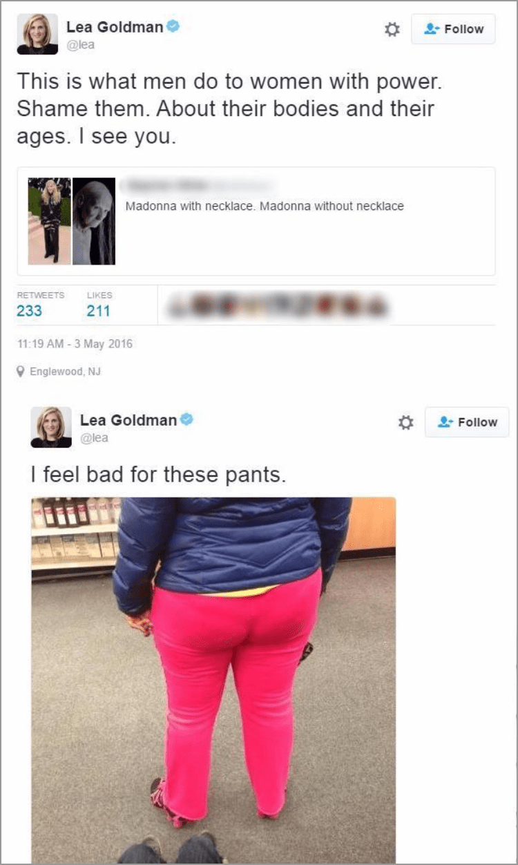 Clothing - Lea Goldman Follow @lea This is what men do to women with power. Shame them. About their bodies and their ages. I see you Madonna with necklace. Madonna without necklace RETWEETS LIKES 233 211 11:19 AM-3 May 2016 Englewood, NJ Lea Goldman Follow @lea I feel bad for these pants.