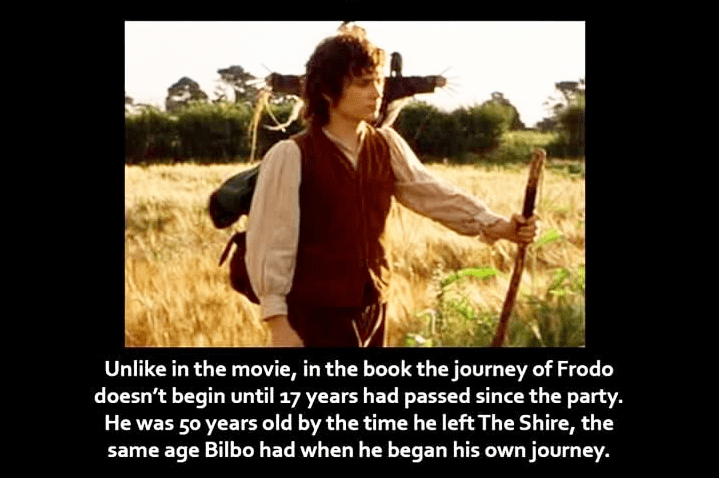 People in nature - Unlike in the movie, in the book the journey of Frodo doesn't begin until 17 years had passed since the party. He was 50 years old by the time he left The Shire, the same age Bilbo had when he began his own journey