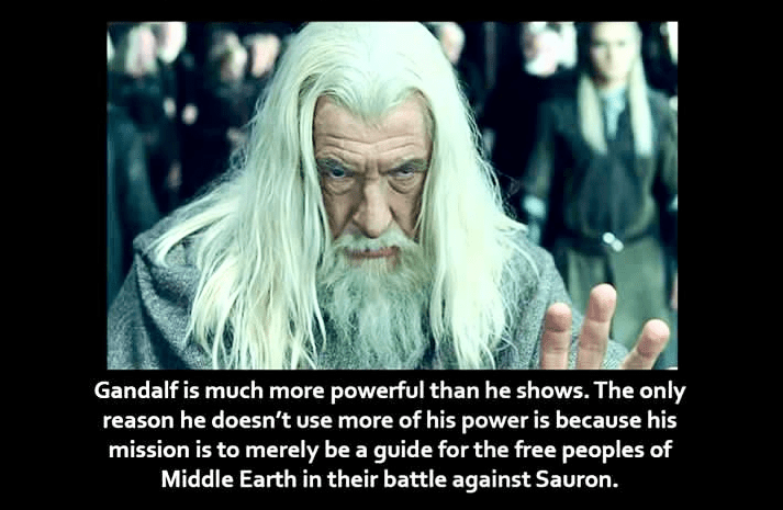 Facial expression - Gandalf is much more powerful than he shows. The only reason he doesn't use more of his power is because his mission is to merely be a guide for the free peoples of Middle Earth in their battle against Sauron.