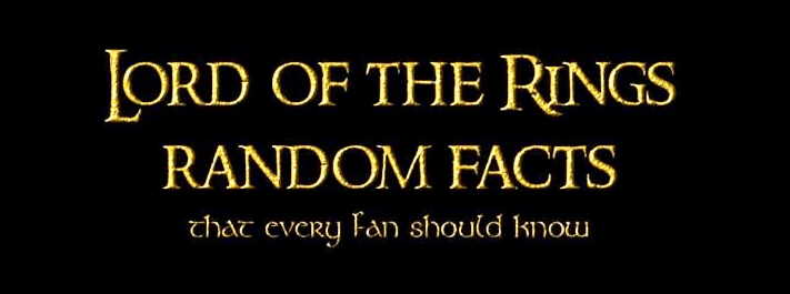 Font - LORD OF THE RINGS RANDOM FACTS that eveRy Fan should knou
