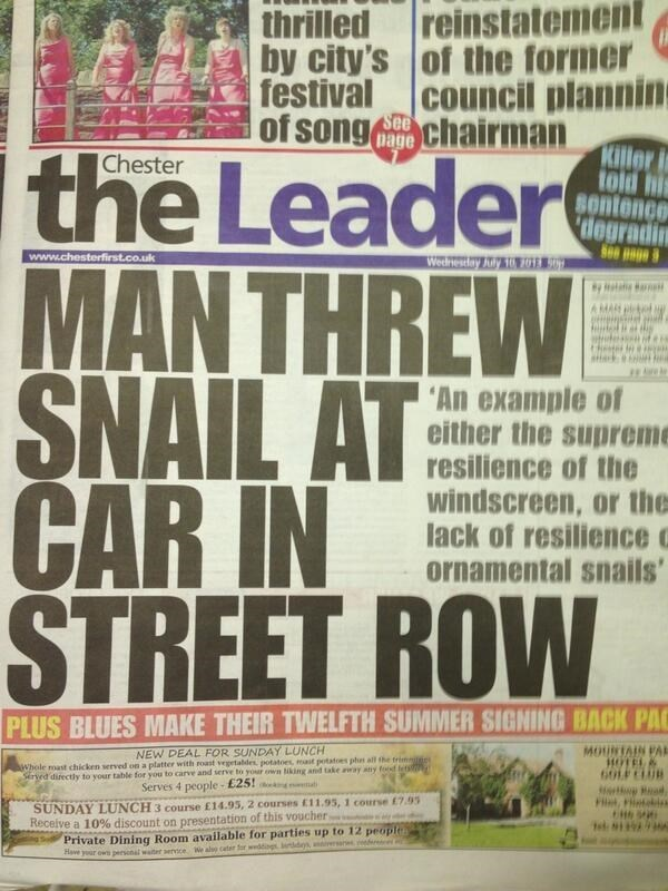Newspaper - thrilled reinstatement by city's of the former council plannin festival See page of song chairman kilr in told hi Sontence degradi the Leader MANTHREW SNAIL AT CAR IN STREET ROW Chester www.chesterfirst.co.uk Wedhesday Auly 1O MAR 'An example of either the supreme resilience of the windscreen, or the lack of resilience c ornamental snails PLUS BLUES MAKE THEIR TWELFTH SUMMER SIGNING BACK PAC NEW DEAL FOR SUNDAY LUNCH Whole roast chicken served on a platter with roast vegetabdes potat