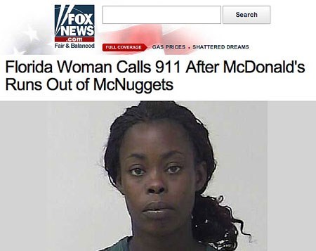 Hair - FOX NEWS Search com Fair & Balanced rULL COVERAGE GAS PRICES SHATTERED DREAMS Florida Woman Calls 911 After McDonald's Runs Out of McNuggets
