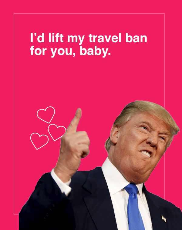 Text - I'd lift my travel ban for you, baby.