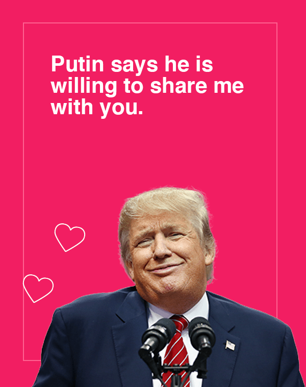 Text - Putin says he is willing to share me with you.