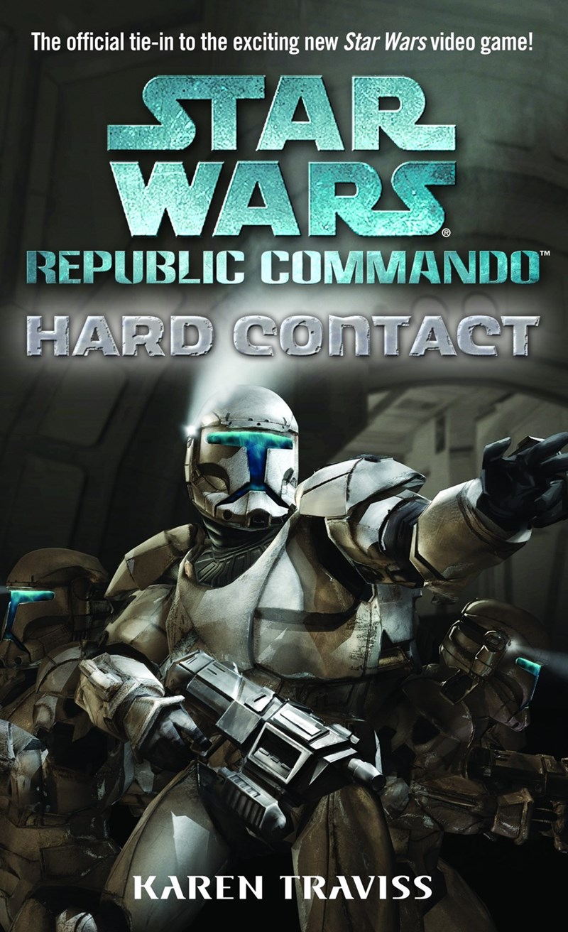 Action-adventure game - The official tie-in to the exciting new Star Wars video game! STAR WARS REPUBLIC COMMANDO HARD COnTACT KAREN TRAVISS