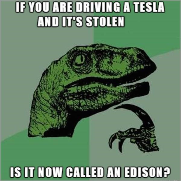meme about Thomas Edison stealing Tesla's inventions