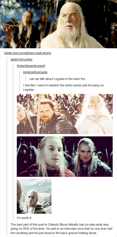Hair - isaiah-and-sometimes-madi-strong abatchofcumber thetardiswantscasinit lokistoletheimpala: can we talk about Legolas in the back tho I feel like I need to rewatch the entire series just focusing on Legolas. It's worth it The best part of this post is Orlando Bloom literally had no idea what was going on 95% of the time. He said in an interview once that no one ever told him anything and he just stood in the back ground making faces.