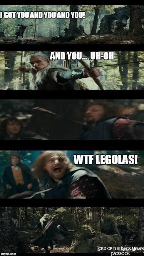 Action-adventure game - IGOT YOUAND YOUAND YOU! AND YOU UH-OH WTF LEGOLAS! LORD OF THE RNGS MEMES FACEBOOK imgflip.com