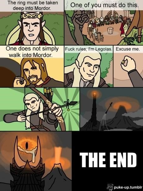 Comics - The ring must be taken deep into Mordor. One of you must do this. One does not simply Fuck rules, I'm Legolas. Excuse me. walk into Mordor. THE END puke-up.tumblr