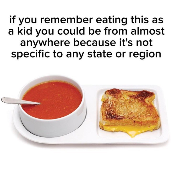 anti meme about tomato soup and grilled cheese being a common food