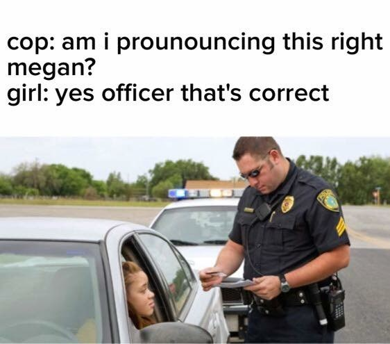 anti meme about police officer pronouncing a name correctly
