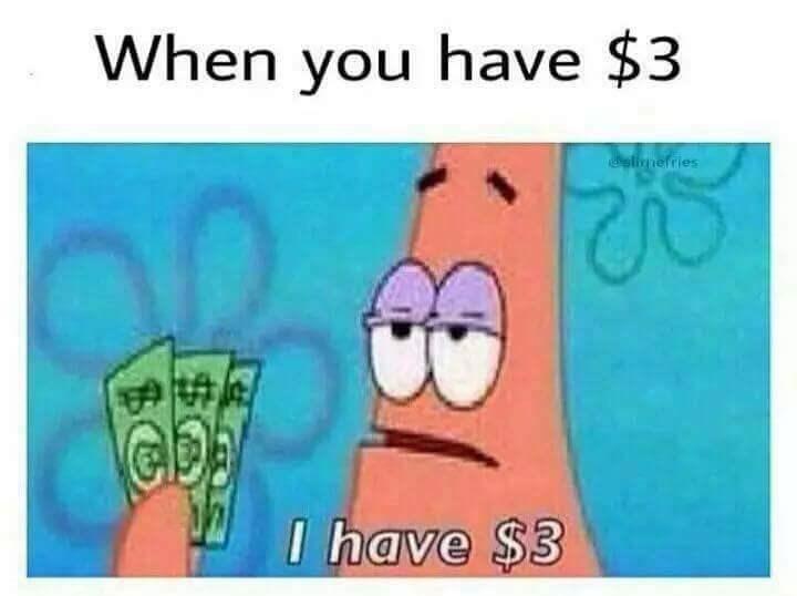 anti meme about Patrick Star having three dollars