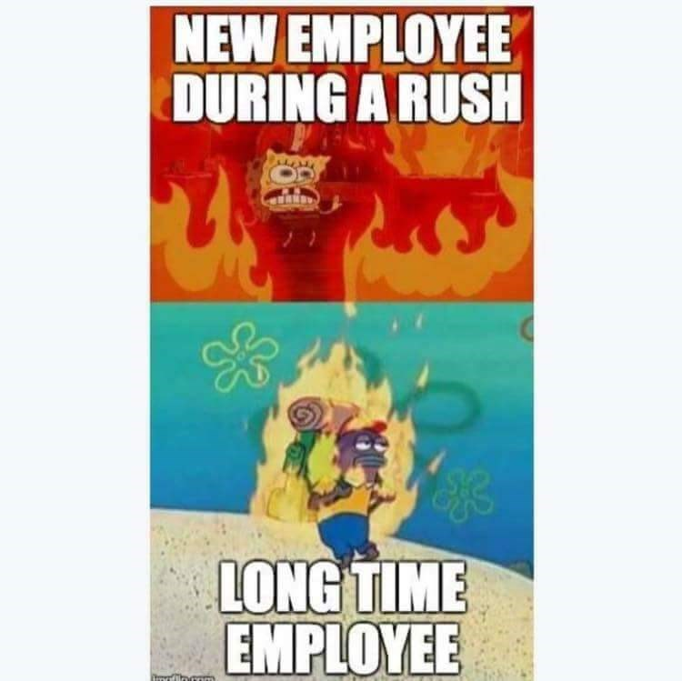 work meme - Poster - NEW EMPLOYEE DURING A RUSH LONG TIME EMPLOYEE