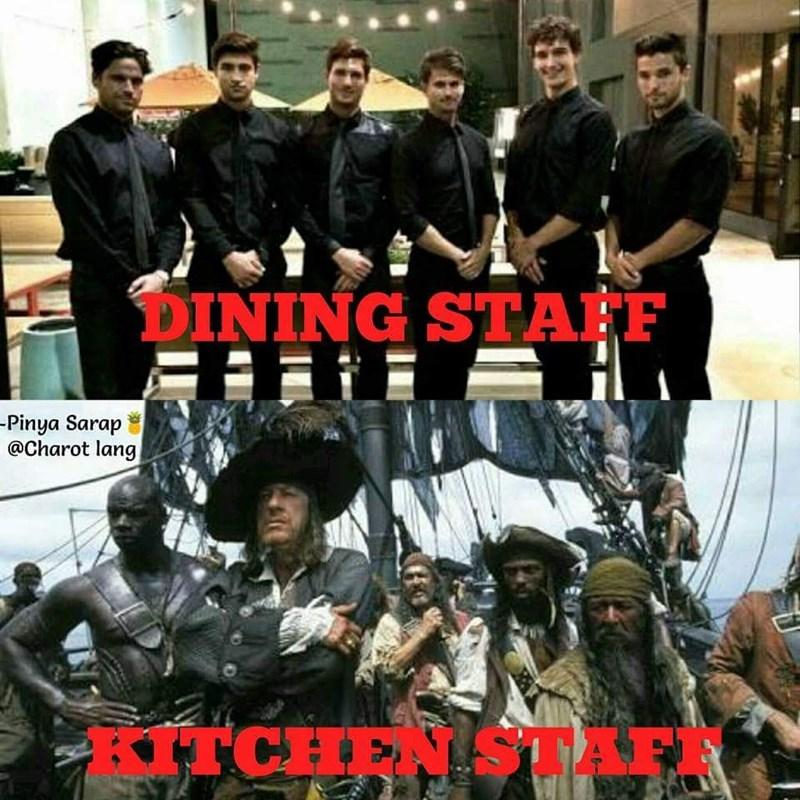 work meme - Team - DINING STAFF -Pinya Sarap @Charot lang TAFI KITCHEN