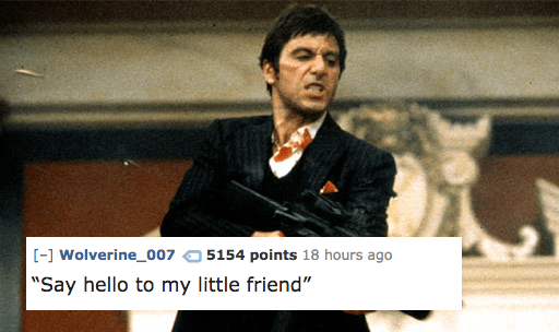 """Photo caption - - Wolverine_007 5154 points 18 hours ago """"Say hello to my little friend"""""""