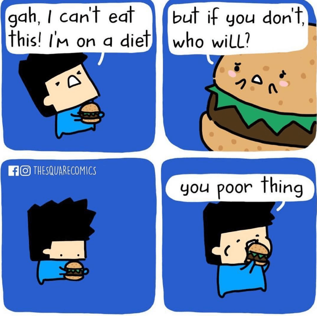 Cartoon - gah, I can't eat this! Im on a diet but if you dont who will? f THESQUARECOMICS you poor thing