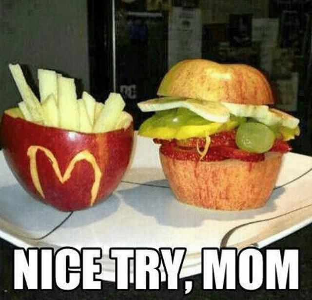Food - NICE TRY, MOM