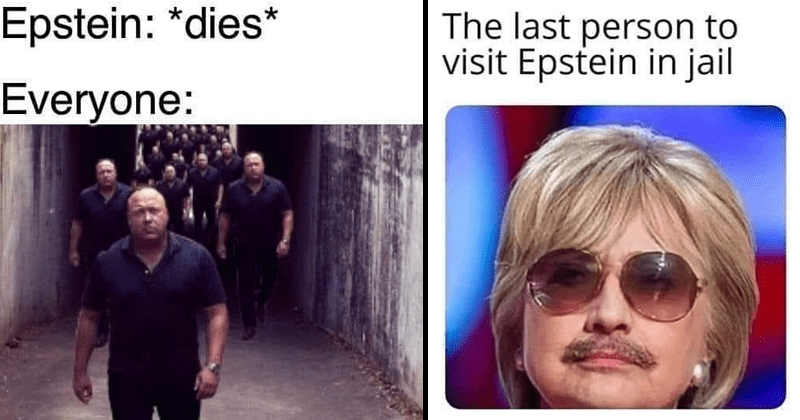 Funny memes about Jeffrey Epstein death by suicide, conspiracy theories, bill clinton, hillary clinton, murdered, epstein was murdered.